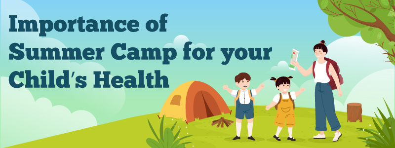 Importance of Summer Camp for your Child's Health