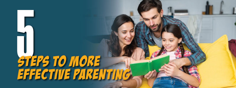 5 Steps to More Effective Parenting