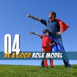 Be a good role model