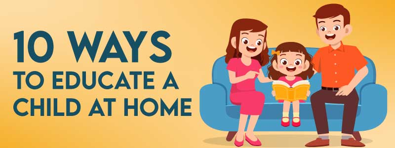10 Ways to Educate a Child at Home