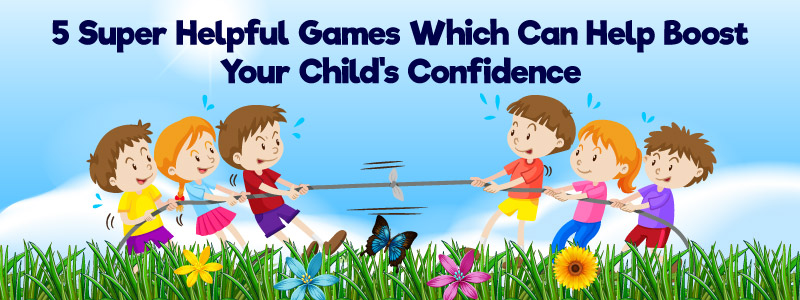 5 Super Helpful Games Which Can Help Boost Child's Confidence!