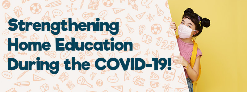 Strengthening Effective Home Education During the COVID-19